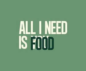 food, need, and quote image