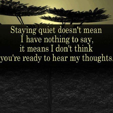 Staying Quiet Doesnt Mean I Have Nothing To A Word To The Wi