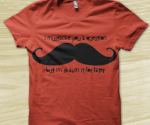 mustache, t-shirt, and shavin image