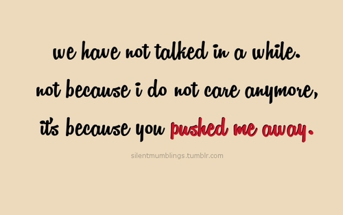 You Pushed Me Away Uploaded By Toni Sy On We Heart It