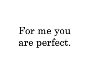 perfect, love, and quotes image