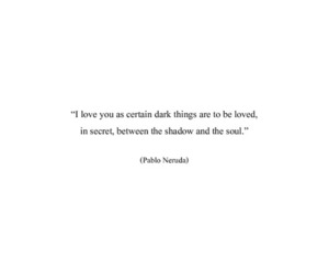 black and white, pablo neruda, and quotes image