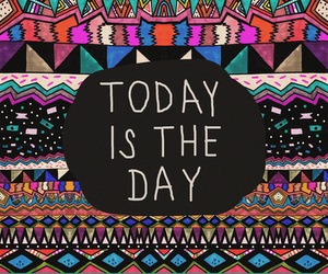 today is the day, young, and quotes hipster image