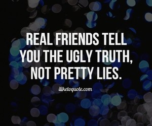 truth, friends, and quote image