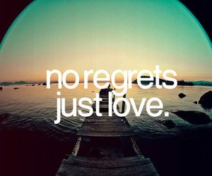 love, quote, and regrets image