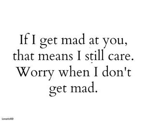 mad, quotes, and care image