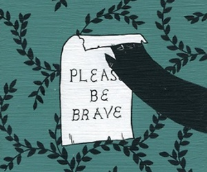 brave, quote, and please image