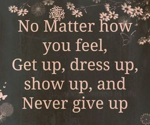 quote, never give up, and dress up image