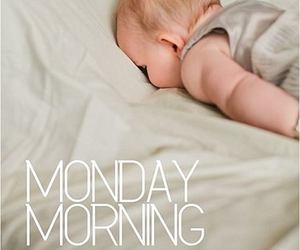 monday, morning, and baby image