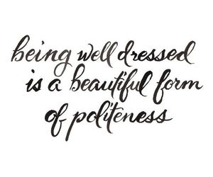 politeness, quotes, and well dressed image