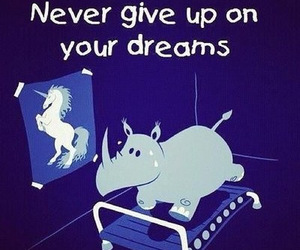 never give up, try, and you can image