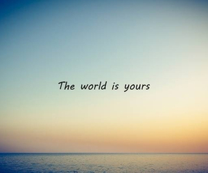 world, quote, and yours image