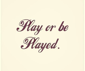 quotes, play, and life image