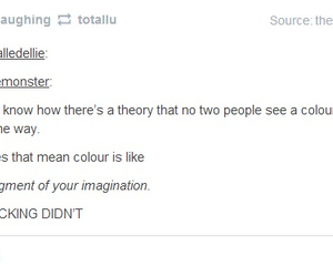 color, imagination, and no you didnt image