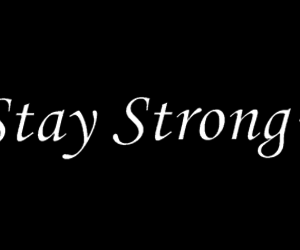quotes, text, and stay strong image