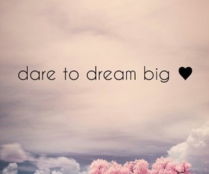 Dream, quote, and pink image