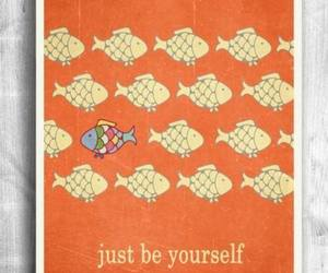 fish, be yourself, and quote image