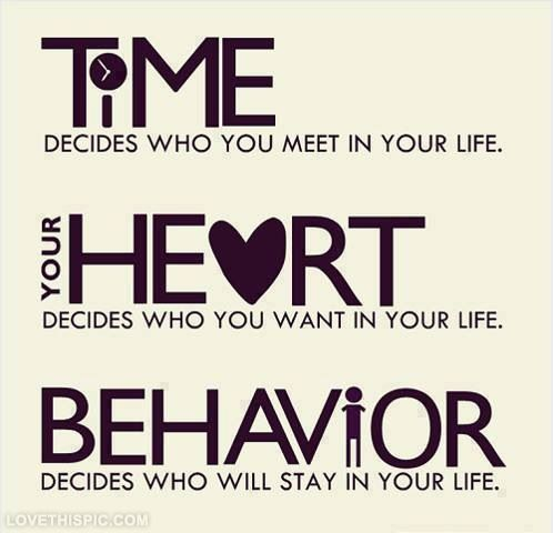 Behavior decides who will stay in your life love love quotes ...