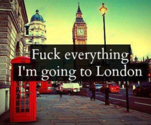 everything, london, and fuck image