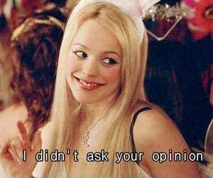 mean girls, opinion, and quotes image