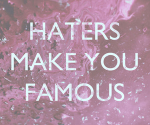 famous, haters, and make image