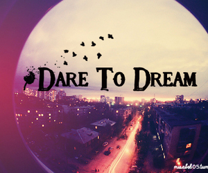 Dream, dare, and quotes image