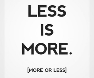 less is more, quote, and less image