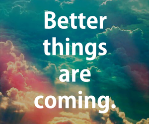 quote, better, and things image