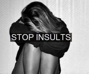 insults, girl, and stop image