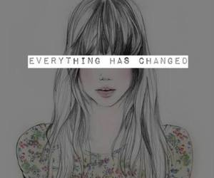 Taylor Swift, text, and everything has changed image