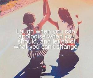laugh, apologise, and friends image