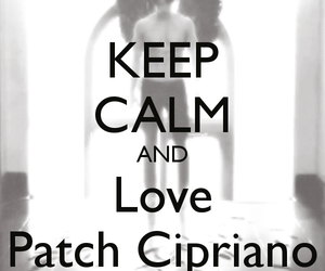 keep calm, hush hush, and patch cipriano image