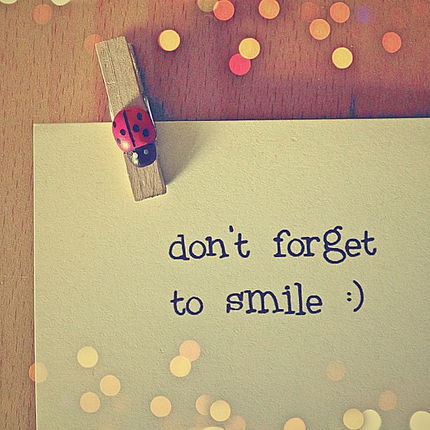 Dont Forget To Smile Shared By Carolyn On We Heart It