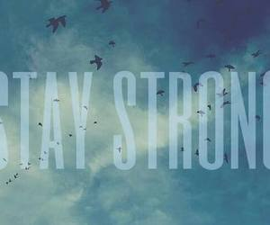stay strong, strong, and quote image