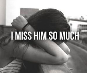 him, missing, and love image