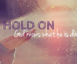 god, hold on, and quotes image