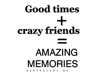 amazing, good times, and crazy image