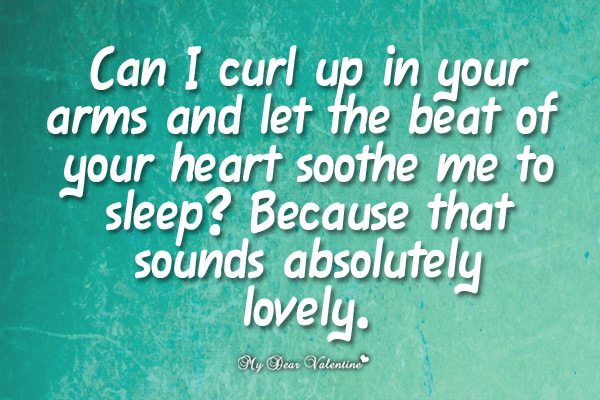 Can I Curl Up In Your Arms Love Picture Quotes