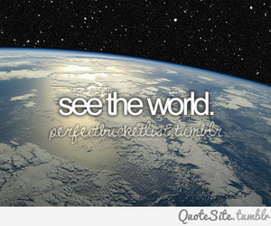 world, quote, and see image