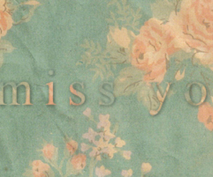 flowers, miss you, and cute image
