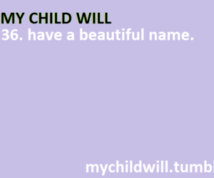 beautiful, quotes, and my child will image