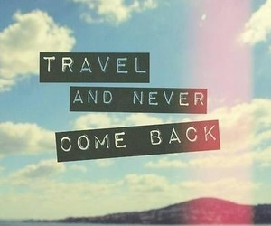 travel, quotes, and text image