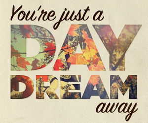 Dream, quote, and daydream image