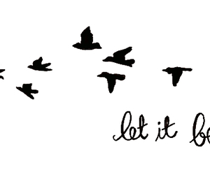 bird, let it be, and quote image