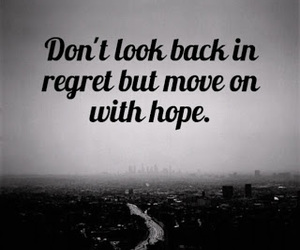 hope, move on, and quote image