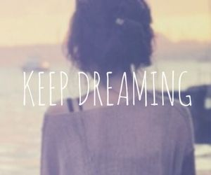 Dream, girl, and quote image
