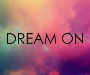 Dream, quote, and dream on image