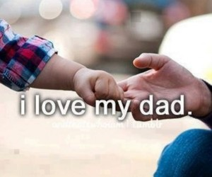 love, dad, and text image