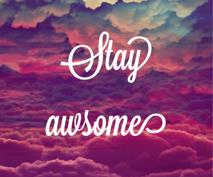 awesome, stay, and sky image