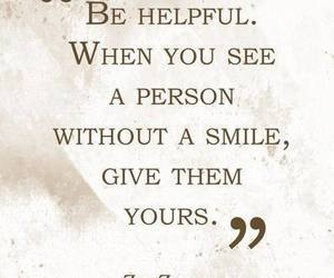 smile, quote, and helpful image